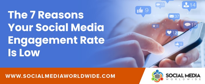 The 7 Reasons Your Social Media Engagement Rate Is Low