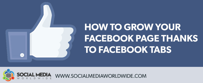 How to Grow Your Facebook Page Thanks to Facebook Tabs