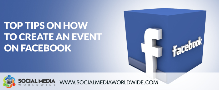 Top Tips On How To Create An Event On Facebook