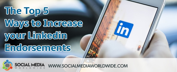 The Top 5 Ways to Increase Your Linkedin Endorsements