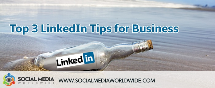 Top 3 LinkedIn Tips for Business