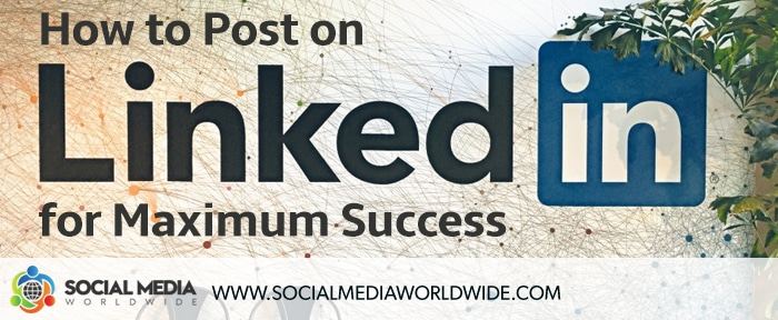 How To Post On LinkedIn For Success