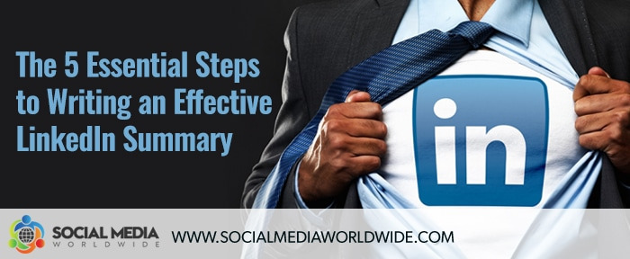 5 Essential Steps to Writing an Effective Linkedin Summary