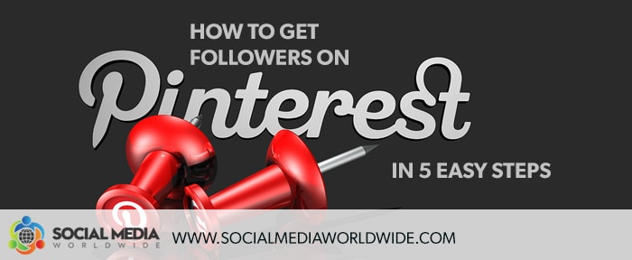 How To Get Followers On Pinterest In 5 Easy Steps