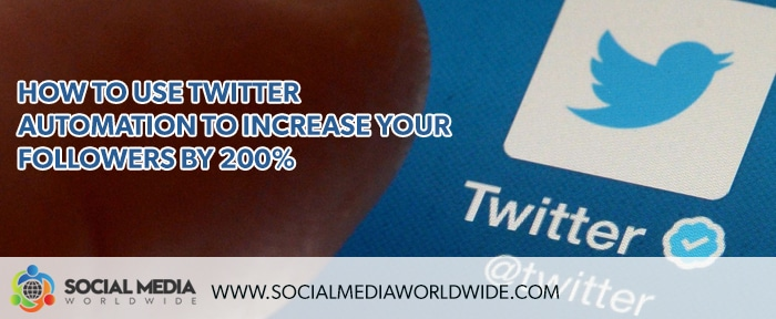 How To Use Twitter Automation To Increase Your Followers By 200%