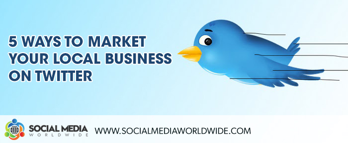 5 Ways To Market Your Local Business On Twitter