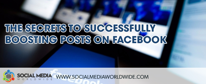 The Secrets to Successfully Boosting Posts on Facebook