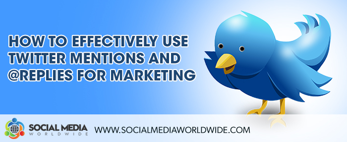 How to Effectively Use Twitter Mentions and @Replies for Marketing