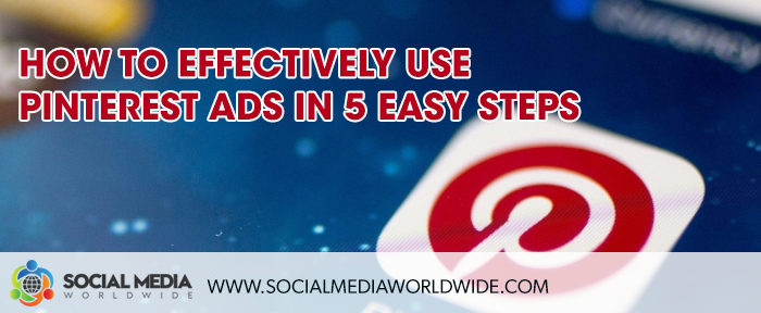 How to Effectively Use Pinterest Ads in 5 Easy Steps