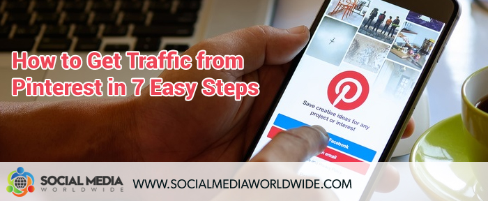 How to Get Traffic from Pinterest in 7 Easy Steps