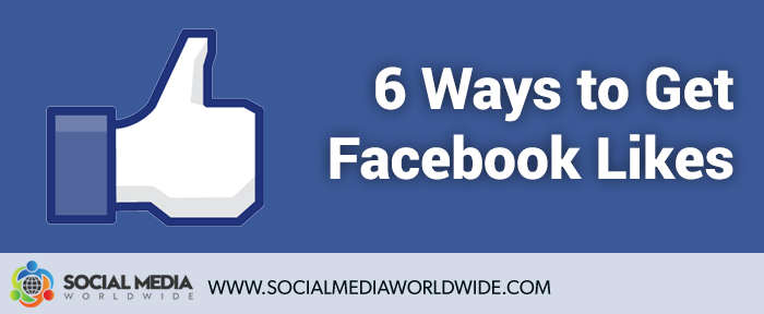 6 Ways to Get Facebook Likes Without Paid Advertising