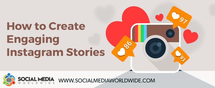 How to Create Engaging Instagram Stories