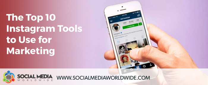 The Top 10 Instagram Tools to Use for Marketing