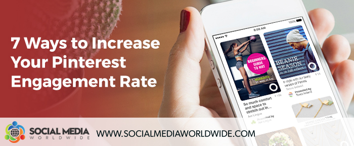 7 Ways To Increase Your Pinterest Engagement Rate