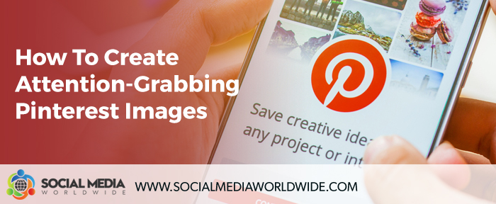 How to Create Attention-Grabbing Pinterest Images
