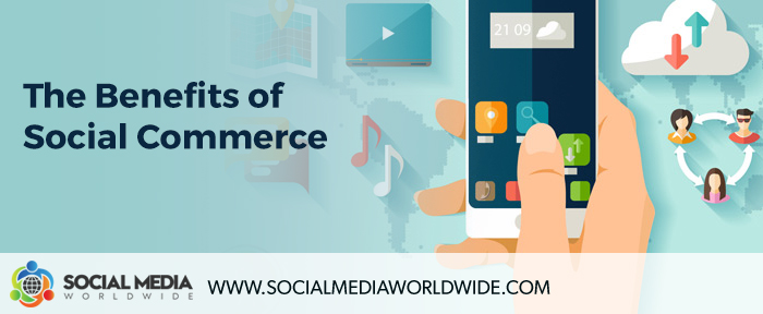 The Benefits of Social Commerce