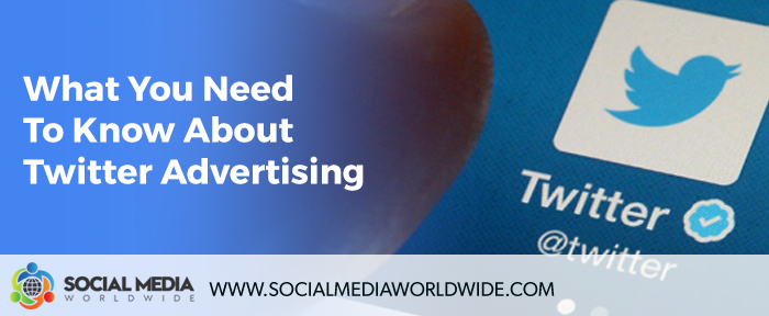 What You Need To Know About Twitter Ads