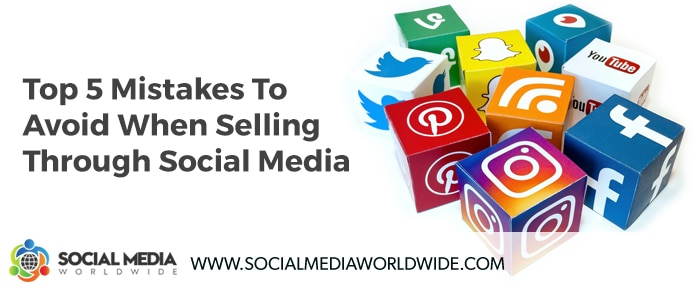Top 5 Mistakes To Avoid When Selling Through Social Media
