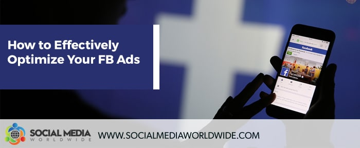 How to Effectively Optimize Your FB Ads