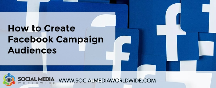 How to Create Facebook Campaign Audiences