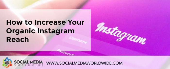How to Increase Your Organic Instagram Reach