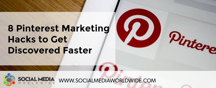 8 Pinterest Marketing Hacks to Get Discovered Faster