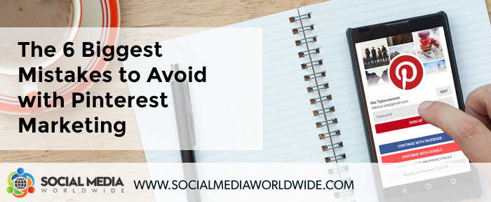 The 6 Biggest Mistakes to Avoid with Pinterest Marketing
