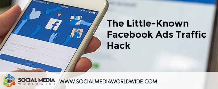 The Little-Known Facebook Ads Traffic Hack
