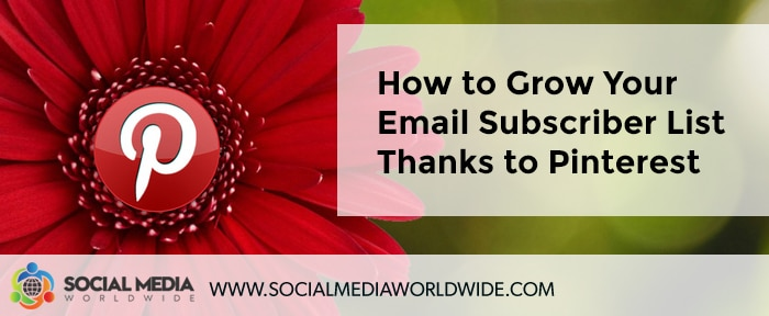 How to Grow Your Email Subscriber List Thanks to Pinterest Marketing
