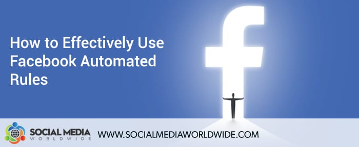 How to Effectively Use Facebook Automated Rules