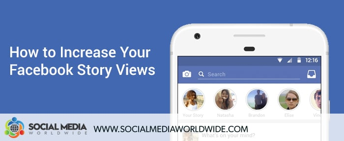 How to Increase Your Facebook Story Views
