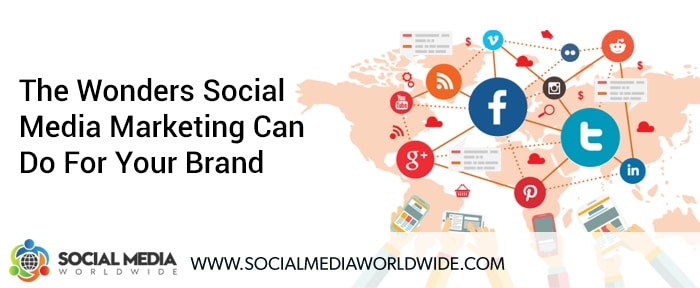 The Wonders Social Media Marketing Can Do For Your Brand