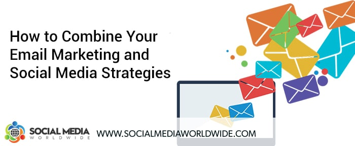 How to Combine Your Email Marketing and Social Media Strategies