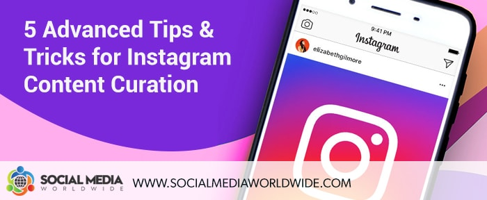 5 Advanced Tips & Tricks for Instagram Content Curation