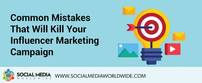 Common Mistakes That Will Kill Your Influencer Marketing Campaign