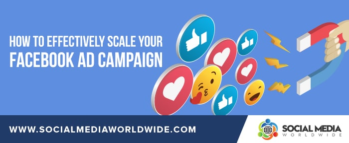 How to Effectively Scale Your Facebook Ad Campaign