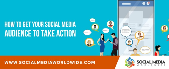 How to Get Your Social Media Audience to Take Action