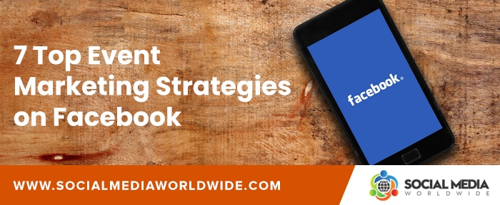 7 Top Event Marketing Strategies on Facebook