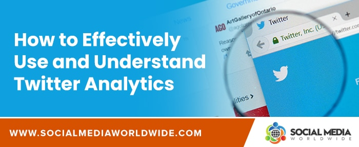 How to Effectively Use and Understand Twitter Analytics