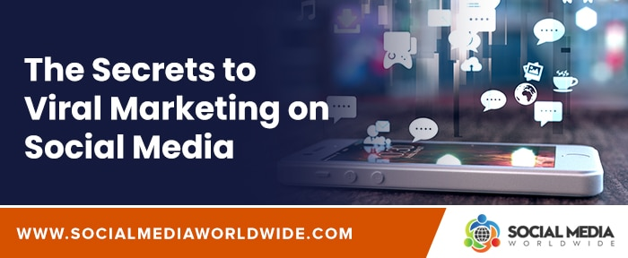The Secrets to Viral Marketing on Social Media