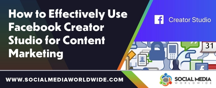How to Effectively Use Facebook Creator Studio for Content Marketing