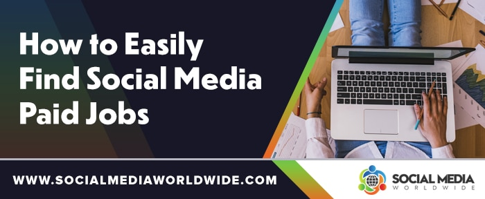 How to Easily Find Paid Social Media Jobs