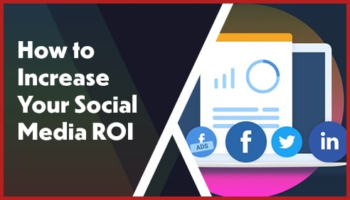 How to Increase Your Social Media ROI
