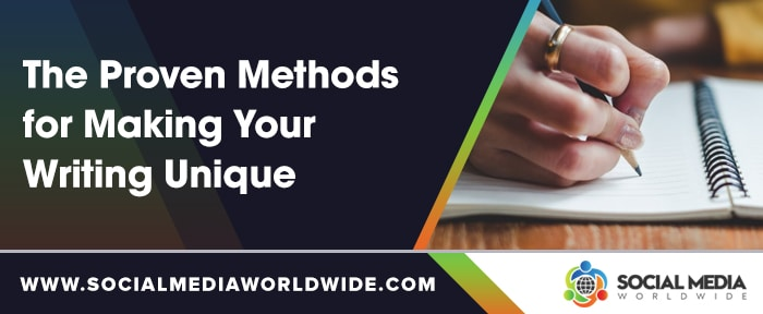 The Proven Methods for Making Your Writing Unique