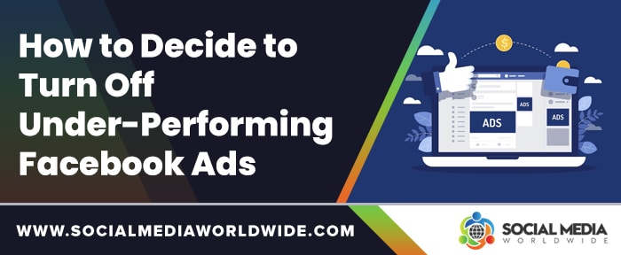 How to Decide to Turn Off Under-Performing Facebook Ads