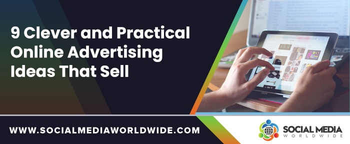 9 Clever and Practical Online Advertising Ideas That Sell