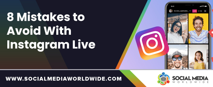 8 Mistakes to Avoid With Instagram Live